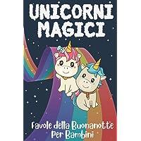 Unicorni Magici: Favole della Buonanotte per Bambini: Le fantastiche avventure di Dolly e i suoi amici animali. Raccolta…