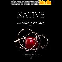 Native - La tentation des dieux, Tome 3
