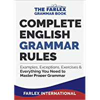 Complete English Grammar Rules: Examples, Exceptions, Exercises, and Everything You Need to Master Proper Grammar (The…
