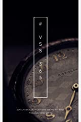 VSS365 Anthology: Volume One: A stunning collection of Very Short Stories from around the globe Kindle Edition