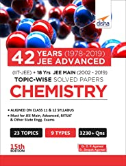 42 Years (1978-2019) JEE Advanced (IIT-JEE) + 18 yrs JEE Main (2002-2019) Topic-wise Solved Paper Chemistry 15th Edition