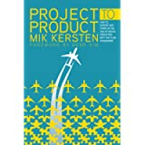 Project to Product: How Value Stream Networks Will Transform IT and Business: How to Survive and Thrive in the Age of…