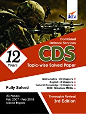 CDS 12 Years Topic-wise Solved Papers Mathematics, English & General Knowledge (2007-2018)