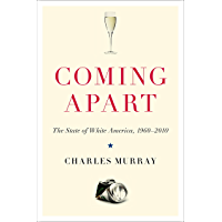 Coming Apart: The State of White America, 1960-2010 (English Edition)