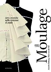 Moulage. Arte e tecniche nella creazione di moda