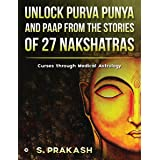 Unlock Purva Punya and Paap from the Stories of 27 Nakshatras: Curses through Medical Astrology