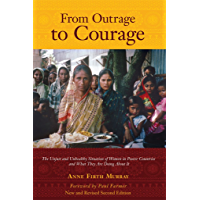 From Outrage to Courage: The Unjust and Unhealthy Situation of Women in Poorer Countries and What They Are Doing about…