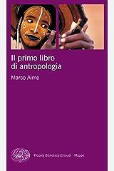 Il primo libro di antropologia (Piccola biblioteca Einaudi. Mappe Vol. 2) Formato Kindle