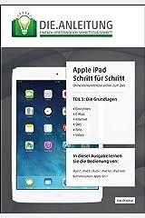 Die.Anleitung für das Apple iPad - speziell für Einsteiger und Senioren | Die Grundlagen Taschenbuch