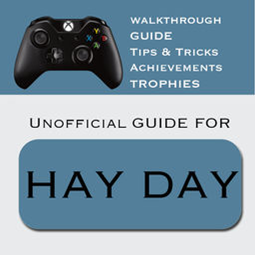 Unofficial Guide for Hay day (Hay Day Guide)