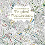Millie Marotta's Tropical Wonderland: A Colouring Book Adventure by Millie Marotta (2015-06-25)