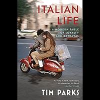 Italian Life: A Modern Fable of Loyalty and Betrayal (English Edition)