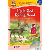 Little Red Riding Hood-Cappuccetto Rosso. Con CD Audio [Lingua inglese]