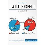 La loi de Pareto: La règle des 80/20 (Gestion & Marketing ( nouvelle édition ) t. 15) (French Edition)