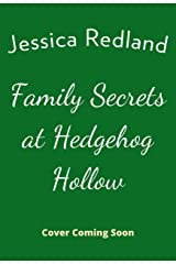 Family Secrets at Hedgehog Hollow Kindle Edition
