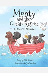 Monty and the Ocean Rescue: A Plastic Disaster Paperback
