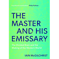 The Master and His Emissary: The Divided Brain and the Making of the Western World