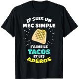 Homme Je Suis Un Mec Simple J'aime Le Tacos Et Les Apéros Tacos T-Shirt