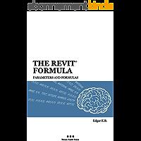 The Revit Formula: Parameters and Formulas (English Edition)