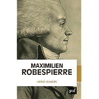 Maximilien Robespierre: L'homme derrière les légendes