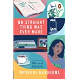 No Straight Thing Was Ever Made: Essays on Mental Health