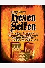 Hexenseifen: 15 pflegende Kräuterseifen mit der magischen Kraft der Natur Taschenbuch