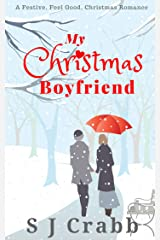 My Christmas Boyfriend: A Festive, Feel Good, Christmas Romance Kindle Edition