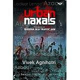 Urban Naxals: The Making of Buddha in a Traffic Jam