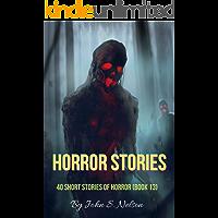 Horror Stories: 40 Short Stories of Horror (Book 13)