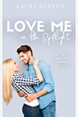 Love Me in the Spotlight: A Sweet Romantic Comedy (Love Me Romcom Series Book 1) Kindle Edition