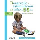 Desarrollo y estimulación del niño de 0 a 3 años (Castellano - Adultos - Libros De Psicología Y Maternidad - Biblioteca Javie