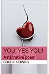You, yes you!: A narrative poem Kindle Edition