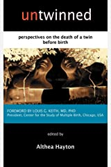 Untwinned: Perspectives on the Death of a Twin Before Birth Paperback