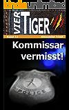 Vier Tiger: Kommissar vermisst! (Jugendthriller): Band 11