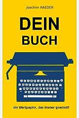 DEIN BUCH - ein WERTPAPIER, das IMMER gewinnt! Kindle Ausgabe