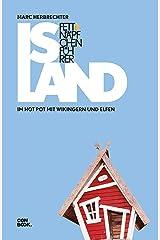 Fettnäpfchenführer Island: Im Hot Pot mit Elfen und Wikingern Kindle Ausgabe