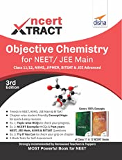NCERT Xtract – Objective Chemistry for NEET/ JEE Main, Class 11/ 12, AIIMS, BITSAT, JIPMER, JEE Advanced
