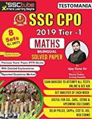 SSC CPO 19 Tier 1 Maths Solved Papers By Ajay Rana Sir: With Detailed Solutions (PYP Series Book 3)