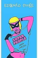 Super People: Short Stories Kindle Edition