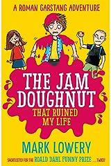 The Jam Doughnut That Ruined My Life (Roman Garstang Disasters) Paperback