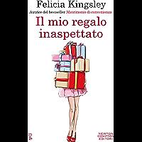 Il mio regalo inaspettato (Italian Edition)