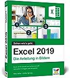 Excel 2019: Die Anleitung in Bildern. Komplett in Farbe. Ideal für alle Einsteiger, auch Senioren