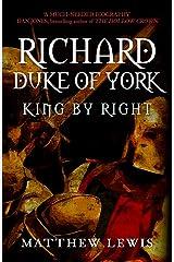 Richard, Duke of York: King by Right Paperback