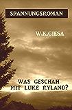 Was geschah mit Luke Ryland? (German Edition)