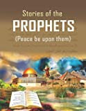 Stories of the Prophets: Peace Be Upon Them