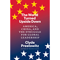 The World Turned Upside Down: America, China, and the Struggle for Global Leadership (English Edition)