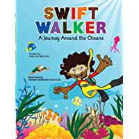Swift Walker: A Journey Around the Oceans: 2 (Swift Walker Science and Geography Books for Kids)