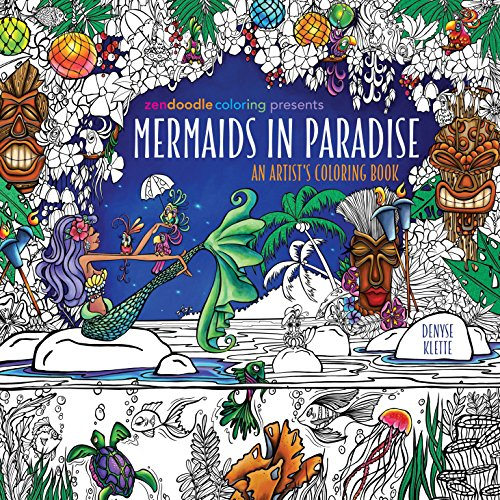 Zendoodle Coloring Presents Mermaids in Paradise: An Artist's Coloring Book por Denyse Klette