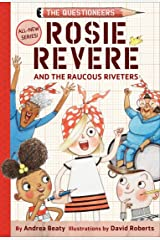 Rosie Revere and the Raucous Riveters (Questioneers) Hardcover