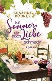 Ein Sommer, der nach Liebe schmeckt: Roman